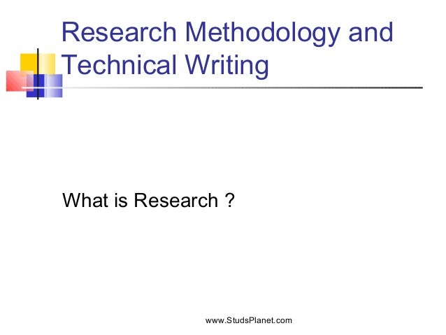 Research Methodology and Technical Writing What is Research ? www.StudsPlanet.com