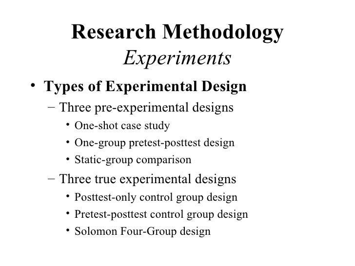 What are the different types of experimental methodologies?