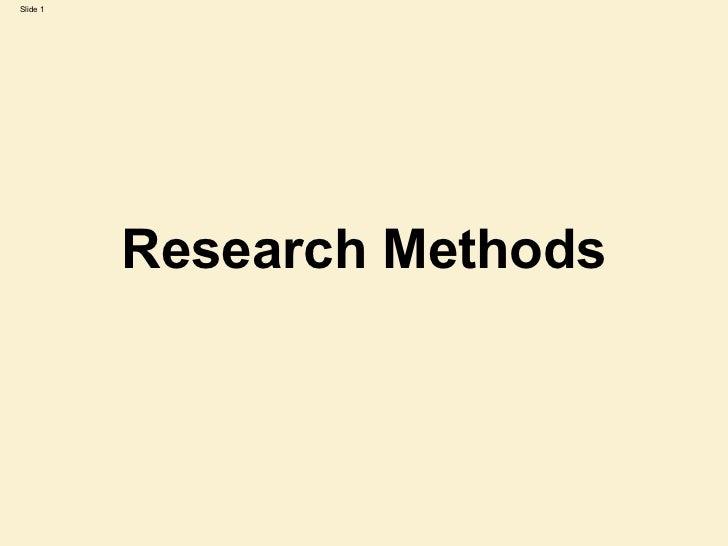 Slide 1          Research Methods