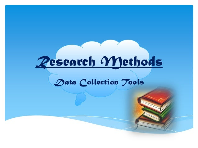 Research Methods Data Collection Tools