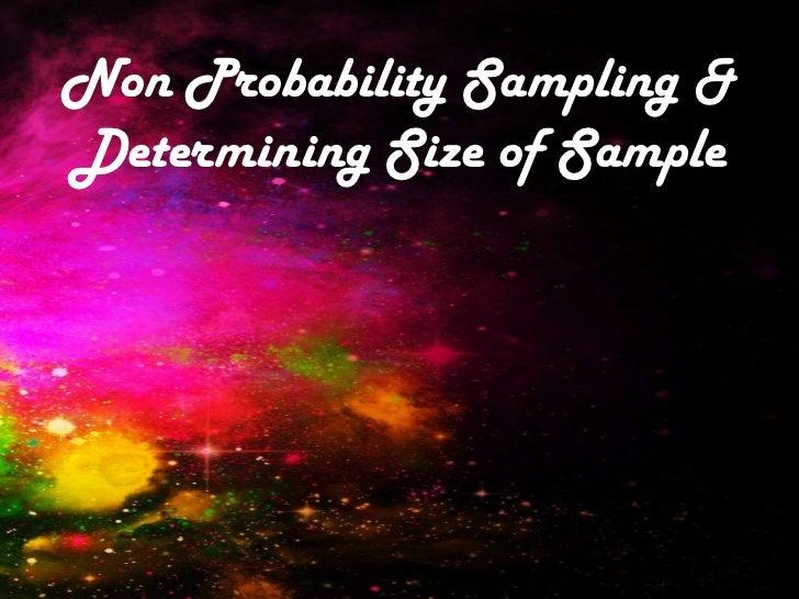 Non Probability Sampling &Determining Size of Sample