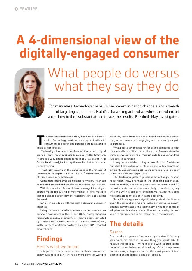FEATURE  A 4-dimensional view of the digitally-engaged consumer What people do versus what they say they do For marketers,...