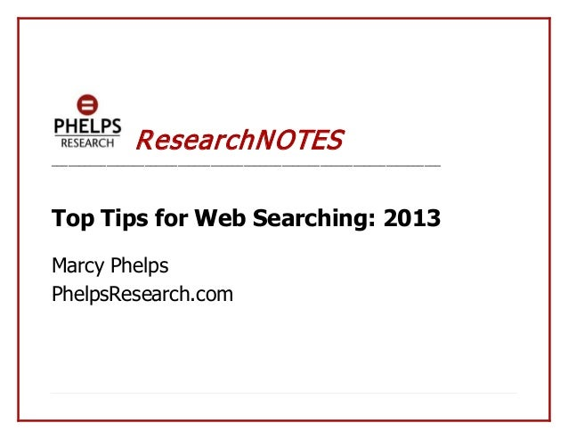 R esearchNOTES  _______________________________________________________________________  Top Tips for Web Searching: 2013 ...