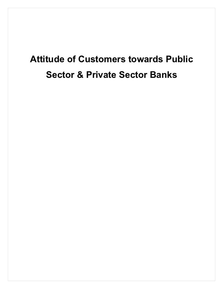 Attitude of Customers towards Public   Sector & Private Sector Banks