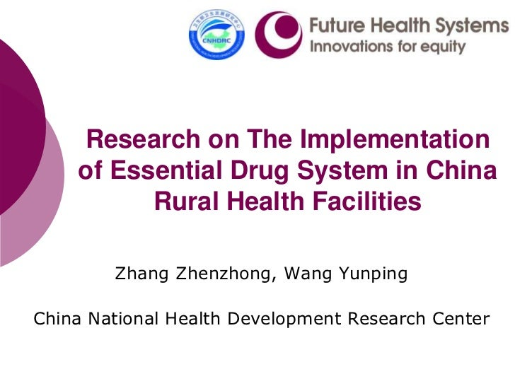 Research on The Implementation of Essential Drug Systemin China Rural Health Facilities<br />Zhang Zhenzhong, Wang Yunping...