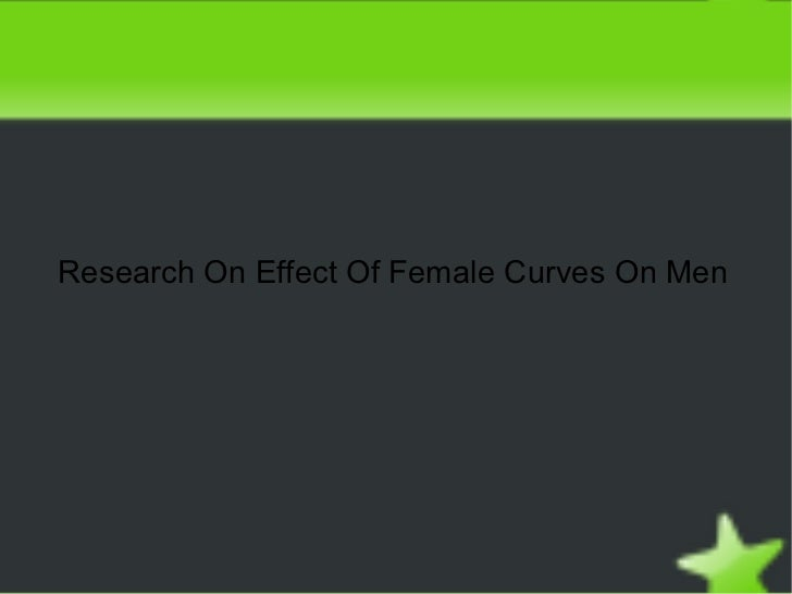 Research on effect of female curves on men
