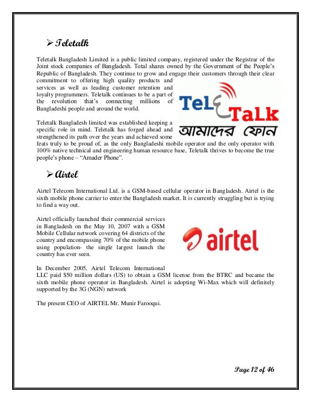 telecommunication in bangladesh Bangladesh has been found to be a very good market for mobile network and some internationally renowned telecommunication companies have invested in telecommunication sector of bangladesh at present there are six mobile phone operators in bangladesh.