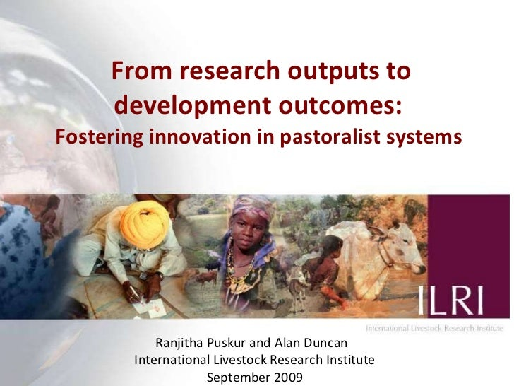 From research outputs to development outcomes:  Fostering innovation in pastoralist systems