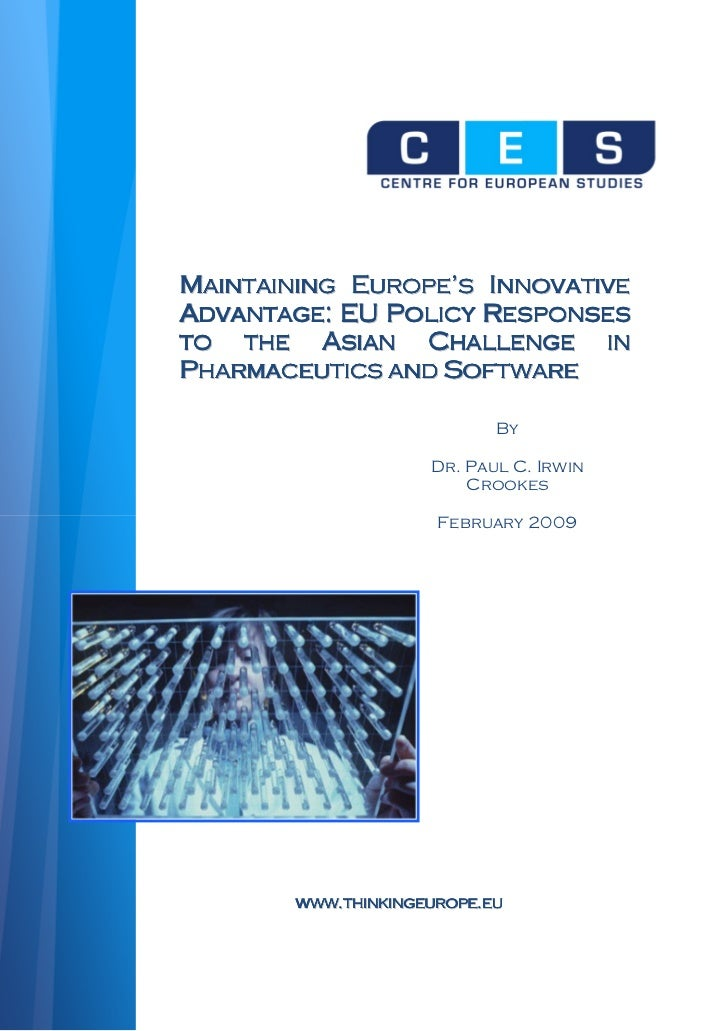 MAINTAINING EUROPE'S INNOVATIVEADVANTAGE: EU POLICY RESPONSESTO  THE   ASIAN CHALLENGE INPHARMACEUTICS AND SOFTWARE       ...