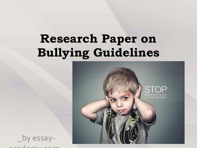research paper on bullying School bullying is a pervasive problem found in elementary, middle, and high schools across the united states and around the world it can take many direct and indirect forms, including physical violence, name-calling, taunting, teasing, malicious rumor-spreading, and social exclusion once thought of as a normal part of.