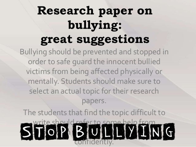 What are good bullying topics to do a research paper on?