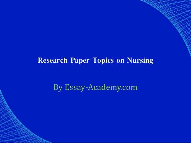 Research paper topics in nursing