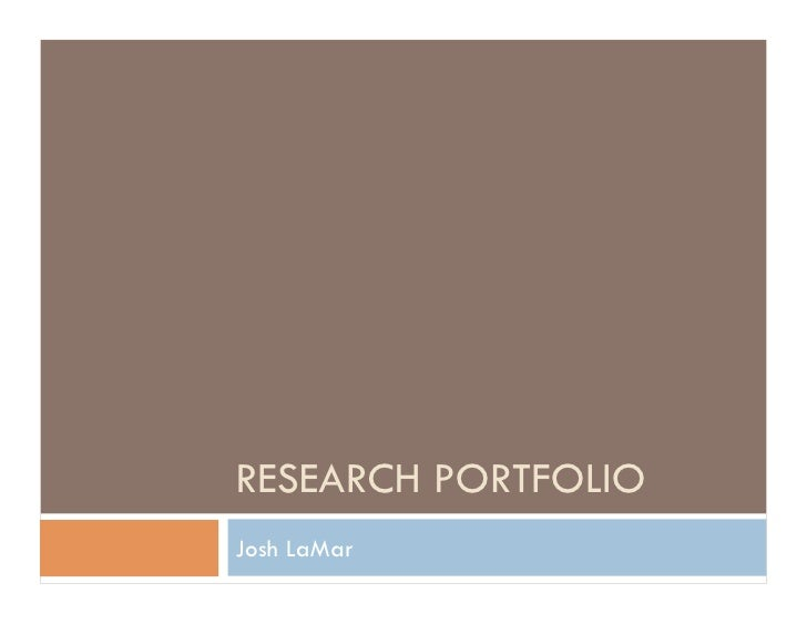 RESEARCH PORTFOLIO Josh LaMar