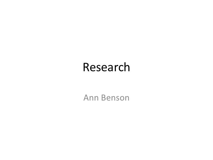 Research<br />Ann Benson<br />