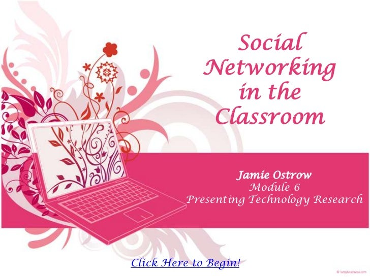 Social             Networking                in the              Classroom                   Jamie Ostrow                 ...