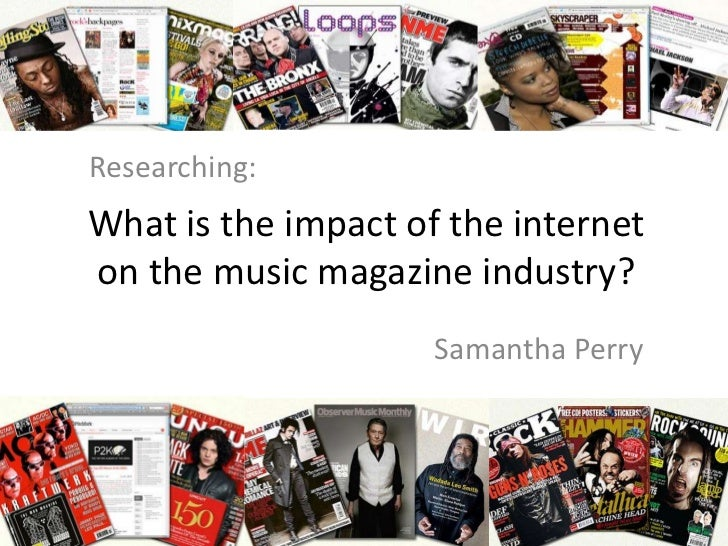 What is the impact of the internet on the music magazine industry?