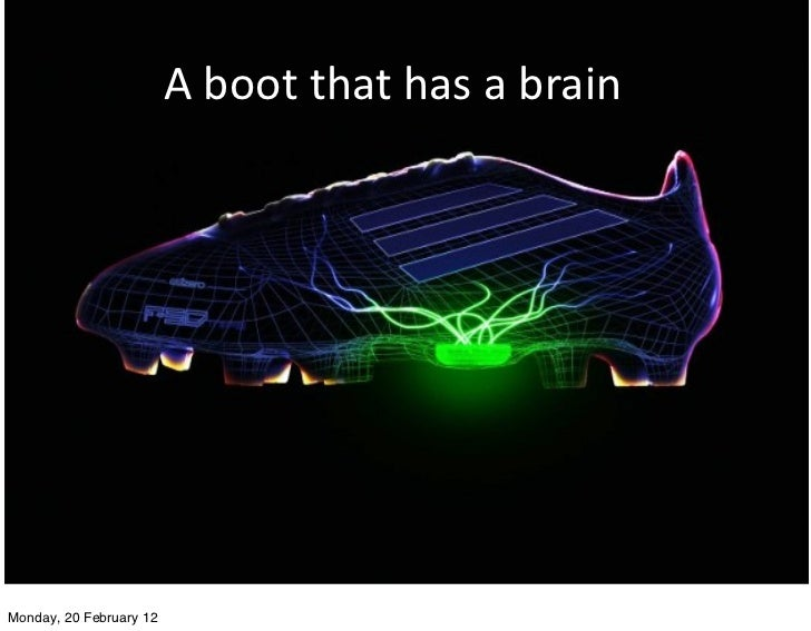 A boot that has a brain Monday, 20 February 12
