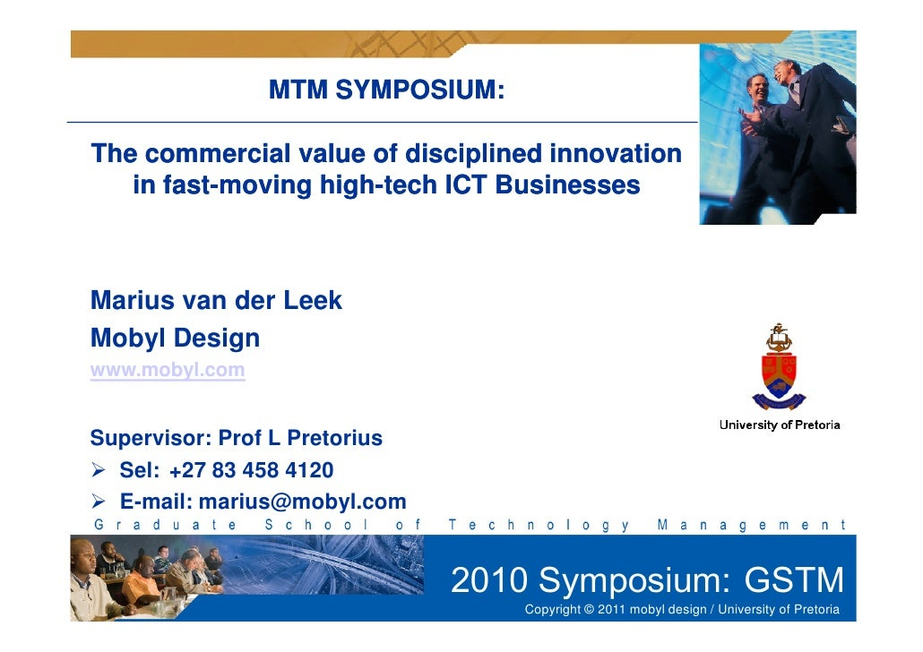 MTM SYMPOSIUM:The commercial value of disciplined innovation   in fast-moving high-tech ICT Businesses      fast-       hi...