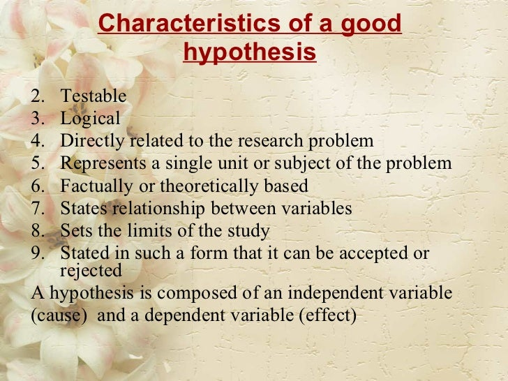 Characteristics of good hypothesis