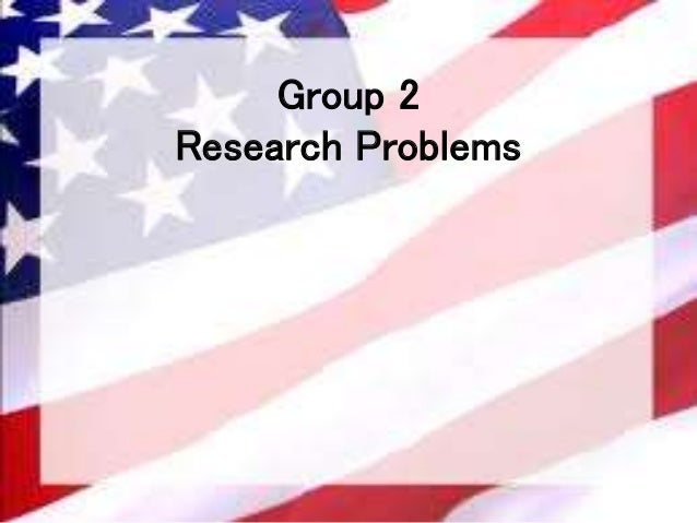 Group 2 Research Problems