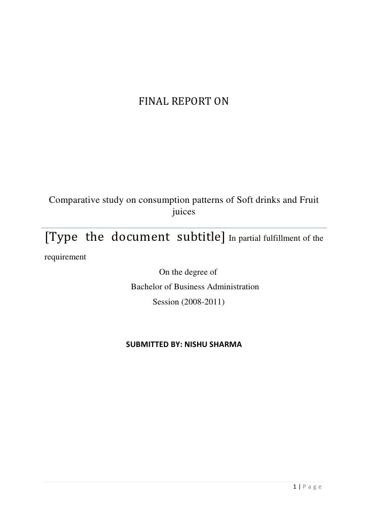 final report onComparative study on consumption patterns of Soft drinks and Fruit juices[Type the document subtitle] In pa...