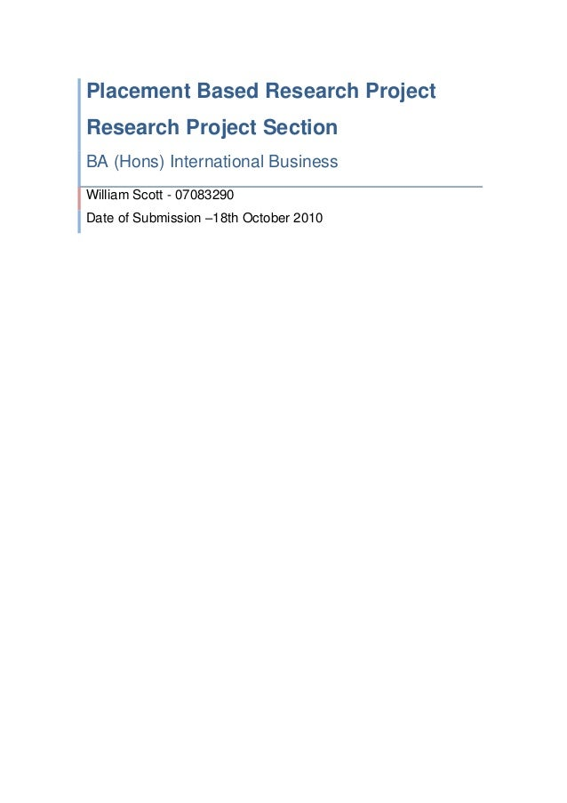 Placement Based Research ProjectResearch Project SectionBA (Hons) International BusinessWilliam Scott - 07083290Date of Su...