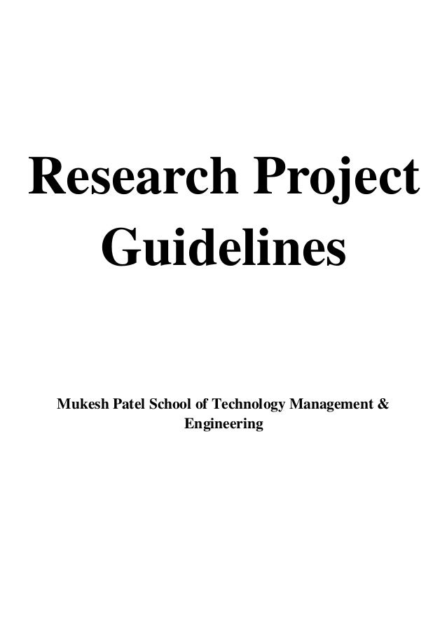 Research Project  Guidelines Mukesh Patel School of Technology Management &                   Engineering
