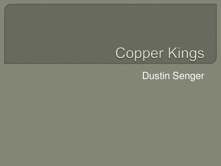 Copper Kings<br />Dustin Senger<br />