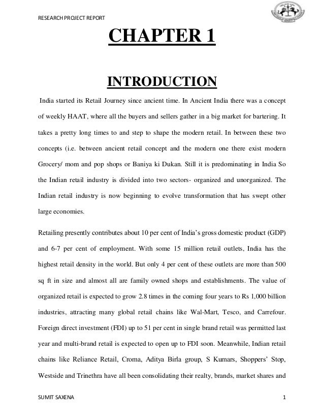 RESEARCH PROJECT REPORT SUMIT SAXENA 1 CHAPTER 1 INTRODUCTION India started its Retail Journey since ancient time. In Anci...