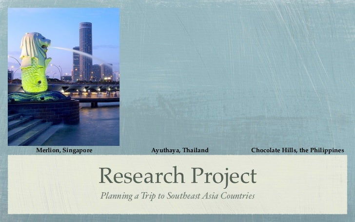 Merlion, Singapore                 Ayuthaya, Thailand          Chocolate Hills, the Philippines                     Resear...