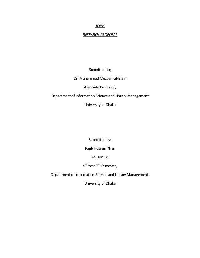 TOPIC                  RESEARCH PROPOSAL                      Submitted to;             Dr. Muhammad Mezbah-ul-Islam      ...