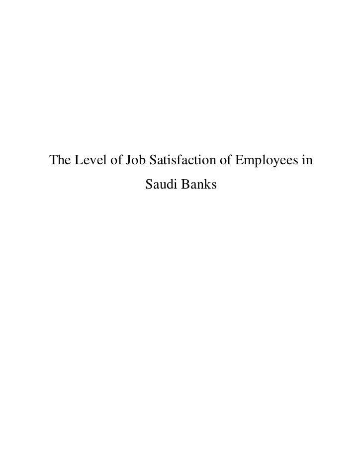 The Level of Job Satisfaction of Employees in                Saudi Banks