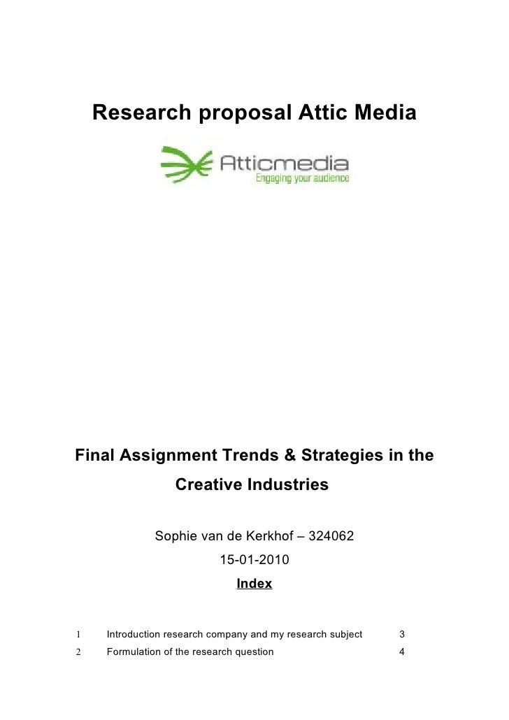 Research proposal Attic Media     Final Assignment Trends & Strategies in the                    Creative Industries      ...