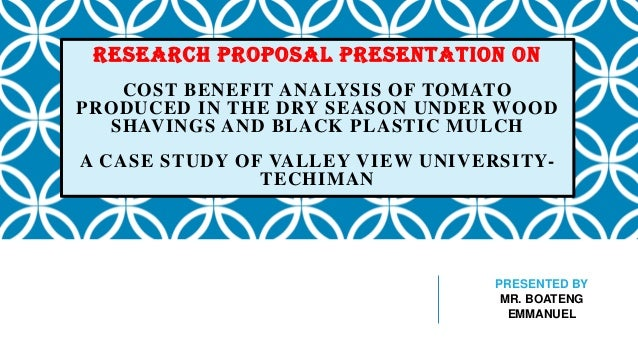 RESEARCH PROPOSAL PRESENTATION ON COST BENEFIT ANALYSIS OF TOMATO PRODUCED IN THE DRY SEASON UNDER WOOD SHAVINGS AND BLACK...