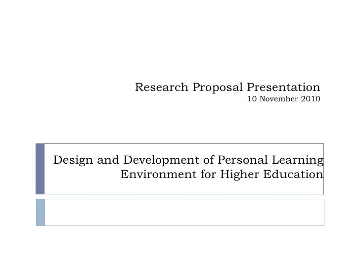 Design and Development of Personal Learning Environment for Higher Education Research Proposal Presentation 10 November 2010