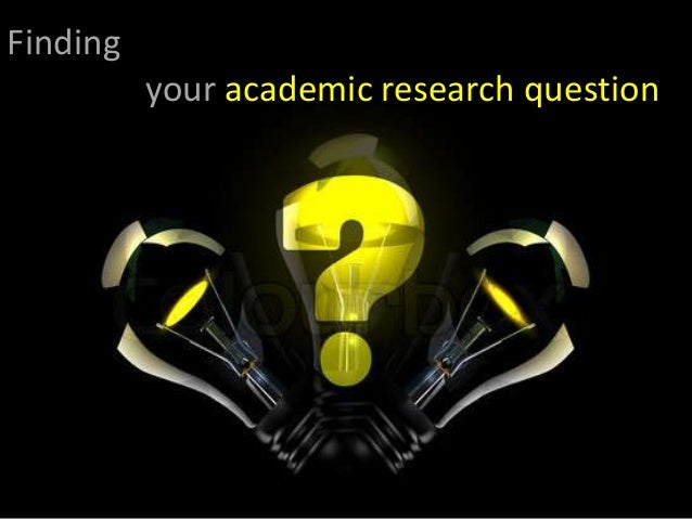 Finding your academic research question