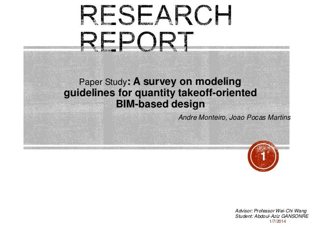 Paper Study: A survey on modeling  guidelines for quantity takeoff-oriented BIM-based design Andre Monteiro, Joao Pocas Ma...