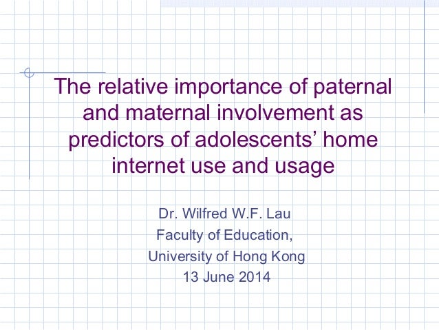 The relative importance of paternal and maternal involvement as predictors of adolescents' home internet use and usage Dr....