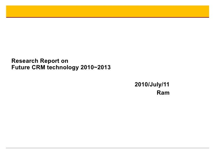 Research Report Future CRM Technology 2010 to 2013