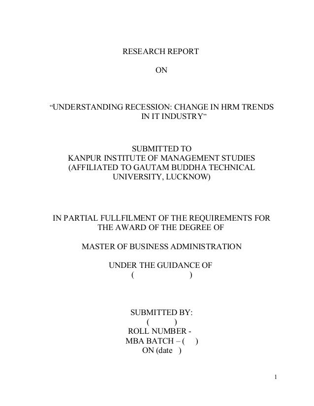 """RESEARCH REPORT ON """"UNDERSTANDING RECESSION: CHANGE IN HRM TRENDS IN IT INDUSTRY"""" SUBMITTED TO KANPUR INSTITUTE OF MANAGEM..."""
