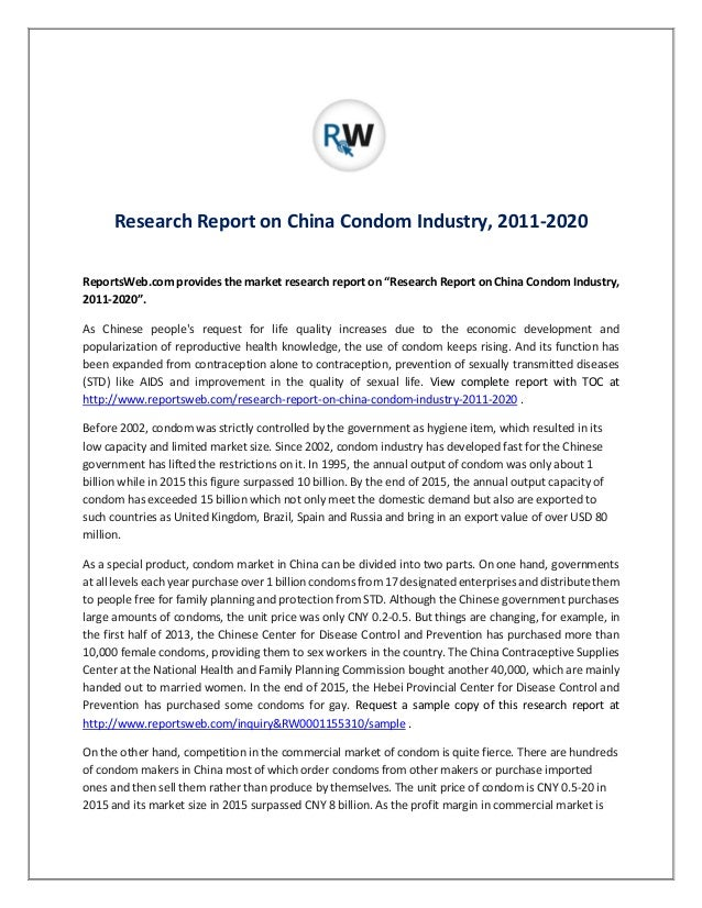 research report on condom industry in Global condom market report analysis and forecast up to 2023 global condom market research report highlights vital frameworks of condom industry that includes market favourable circumstances, objectives, tendencies, drivers, and concerns.