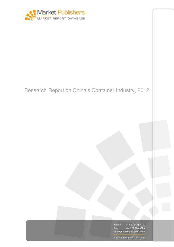 Research Report on Chinas Container Industry, 2012                                    Phone:    +44 20 8123 2220          ...