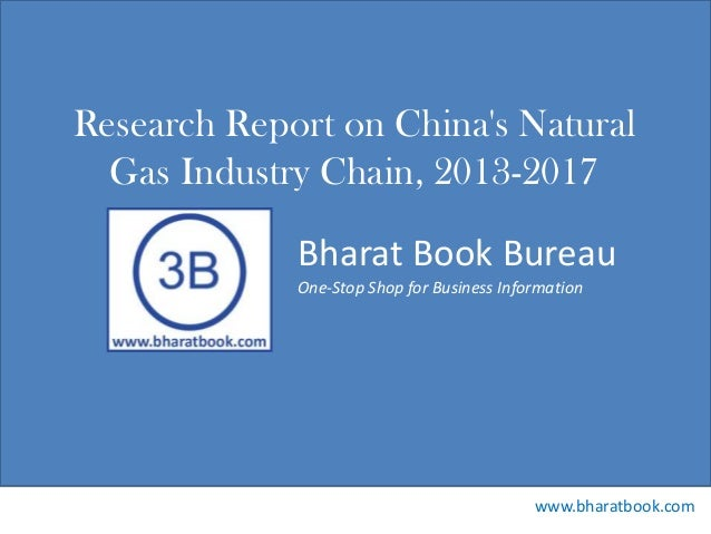 Research report on china's natural gas industry chain, 2013 2017