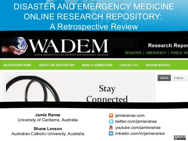 DISASTER AND EMERGENCY MEDICINEONLINE RESEARCH REPOSITORY:A Retrospective ReviewJamie RanseUniversity of Canberra, Austral...