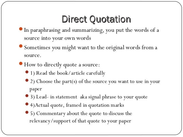 essay writing direct quotes Writing tips: quotations a quotation is an exact reproduction of another speaker's or writer's words a quotation is different from a paraphrase.