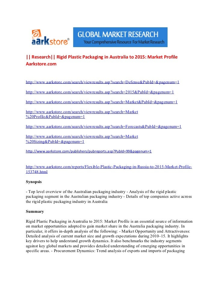 || Research|| Rigid Plastic Packaging in Australia to 2015: Market ProfileAarkstore.comhttp://www.aarkstore.com/search/vie...