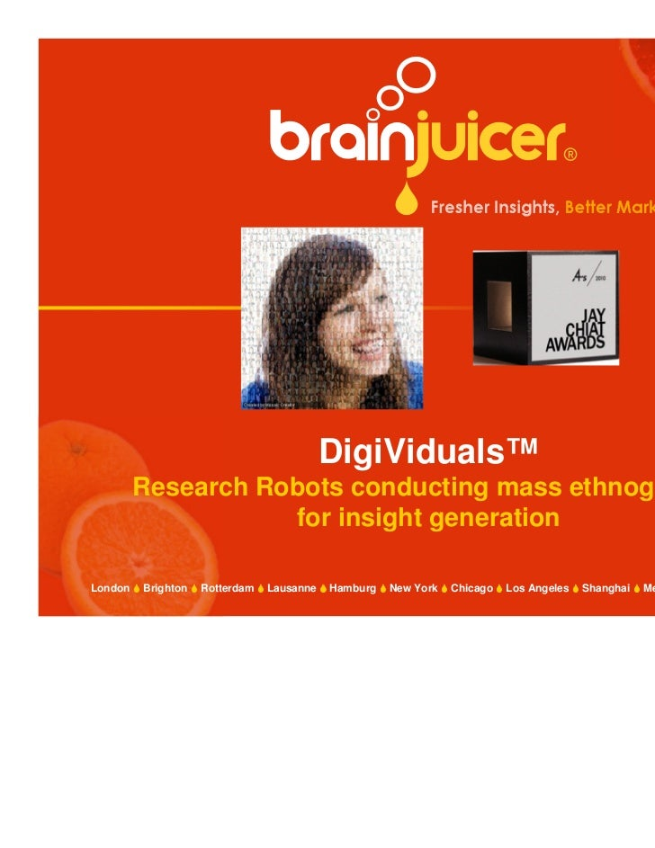 DigiViduals™         Research Robots conducting mass ethnography                    for insight generation                ...