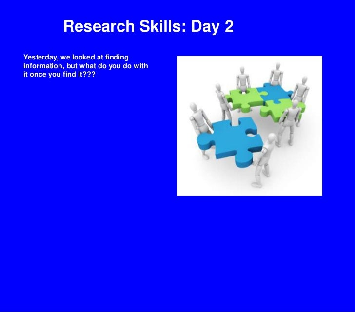 Research Skills: Day 2<br />Yesterday, we looked at finding information, but what do you do with it once you find it???<br />