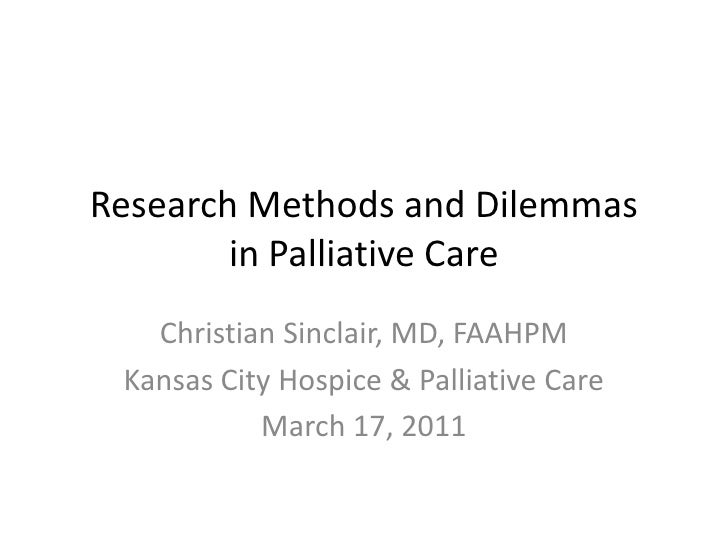 Research Statistics, Methods and Dilemmas in Palliative Care<br />Christian Sinclair, MD, FAAHPM<br />April 15th, 2010<br />