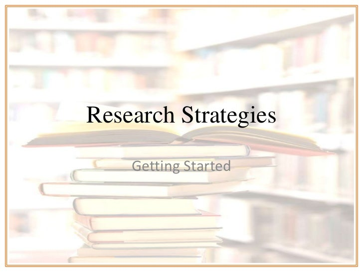 Research Strategies    Getting Started